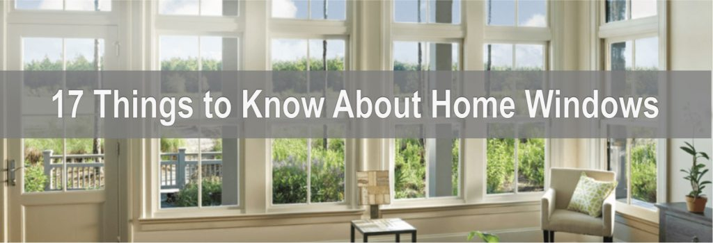 17 Things to Know About Home Windows
